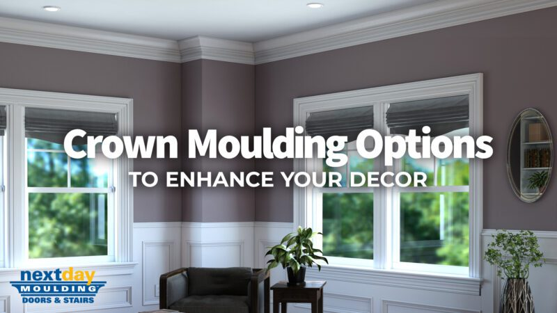 Crown Moulding Options at Next Day Moulding Doors & Stairs